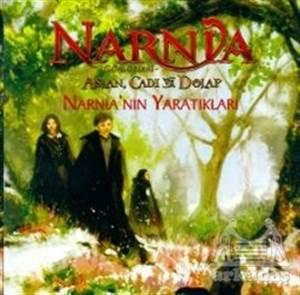 Narnia Günlükleri Aslan, Cadı Ve Dolap: Narnia'Nın Yaratıkları