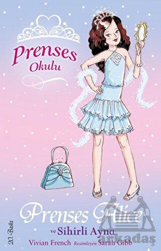 Prenses Okulu 4 - Prenses Alice ve Sihirli Ayna; 7+ Yaş
