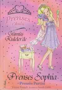 Prenses Okulu 11 - Prenses Sophia ve Prensin Partisi; Gümüş Kulelerde, 7+ Yaş