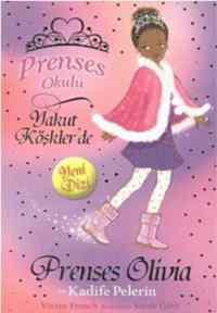 Prenses Okulu 16 - Prenses Olivia ve Kadife Pelerin; Yakut Köşklerde, 7+ Yaş