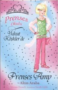 Prenses Okulu 18 - Prenses Amy ve Altın Araba; Yakut Köşklerde, 7+ Yaş