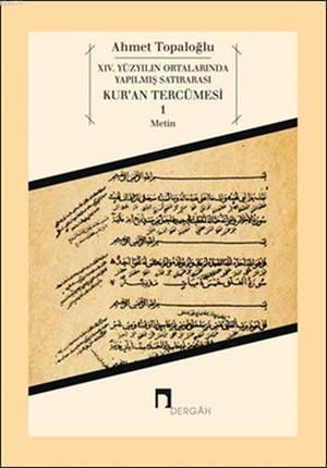 4. Yüzyılın Ortalarında Yapılmış Satırarası Kur'an Tercümesi 1