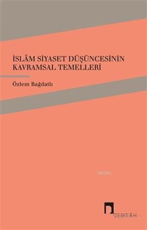 İslam Siyaset Düşüncesinin Kavramsal Temelleri