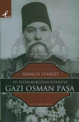 St. Petersburg'tan Plevne'ye Gazi Osman Paşa