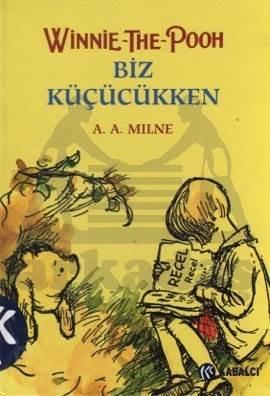 Winnie The Pooh - Biz Küçücükken (Ciltli)