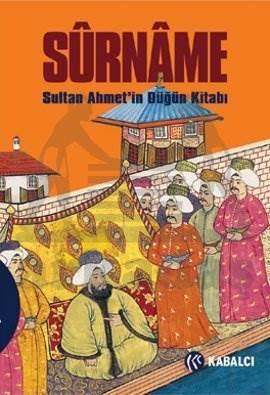 Sûrnâme; Sultan Ahmetin Düğün Kitabı