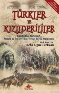 Türkler ve Kızılderiler; Kızılderiler Türk Mü? / Atatürk´ün Son 20 Yılını Verdiği Büyük Araştırma