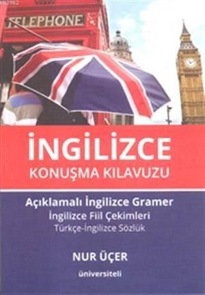 İngilizce Konuşma Kılavuzu; Açıklamalı İngilizce Gramer