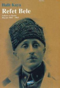 Refet Bele; Askerî Ve Siyasi Hayatı 1881-1963