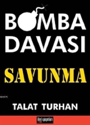 Bomba Davası / Savunma