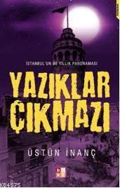 Yazıklar Çıkmazı; İstanbul'un 80 Yıllık Panoraması