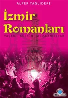 İzmir Romanları; Yaşam - Kültür - Alışkanlıklar