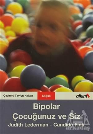 Bipolar Çocuğunuz Ve Siz