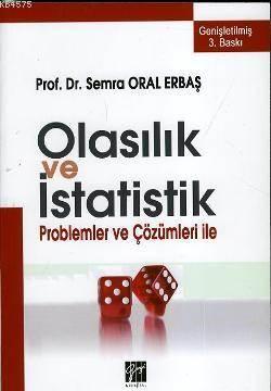 Olasılık Ve İstatistik Problemler Ve Çözümleri İle