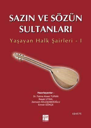 Sazın Ve Sözün Sultanları; Yaşayan Halk Şairleri 1