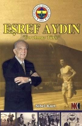 Eşref Aydın; Yorulmaz Türk
