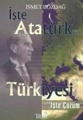 İşte Atatürk'ün Türkiyesi İşte Çözüm