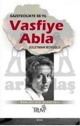 Vasfiye Abla; Gazetecilikte 56 Yıl
