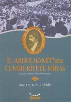 II. Abdulhamit'Ten  Cumhuriyete Miras