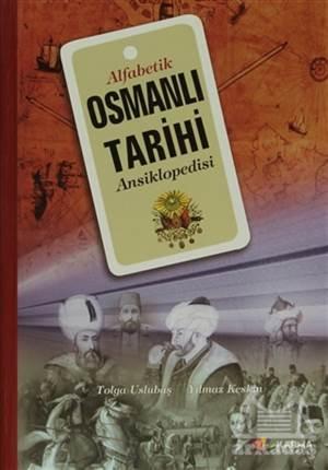 Alfabetik Osmanlı Tarihi Ansiklopedisi