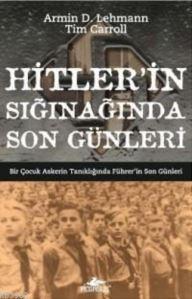 Hitlerin Sığınağında Son Günleri; Bir Çocuk Askerin Tanıklığında Führerin Son Günleri