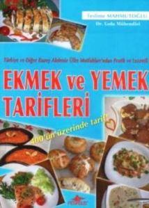 Ekmek ve Yemek Tarifleri; Türkiye ve Diğer Kuzey Akdeniz Ülke Mutfaklarından Pratik ve Lezzetli