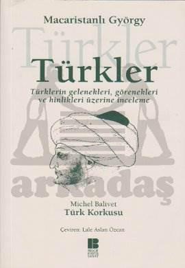 Türkler; türklerin Gelenekleri, Görenekleri ve Hinlikleri Üzerine İnceleme