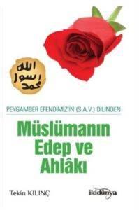Peygamber Efendimizin (S.A.V) Dilinden Müslümanın Edep ve Ahlakı