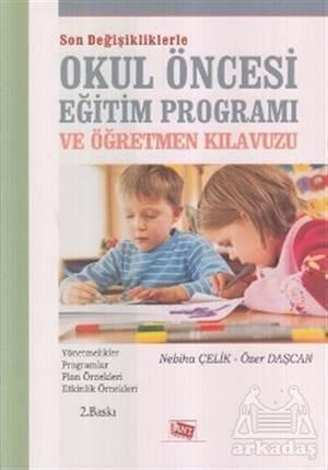 Son Değişikliklerle Okul Öncesi Eğitim Programı Ve Öğretmen Kılavuzu