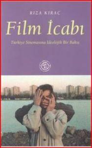 Film İcabı; Türkiye Sinemasına İdeolojik Bir Bakış