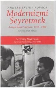 Modernizmi Seyretmek; Avrupa Sanat Sineması, 1950-1980