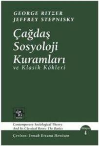 Çağdaş Sosyoloji Kuramları; ve Klasik Kökleri