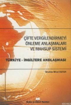 Çifte Vergilendirmeyi Önleme Anlaşmaları Ve Mahsup Sistemi; Türkiye  İngiltere Andlaşması