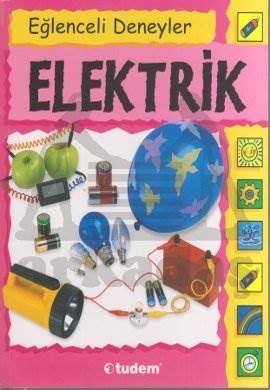 Eğlenceli Deneyler - Elektrik