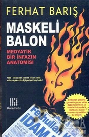 Maskeli Balon Medyatik Bir İnfazın Anatomisi