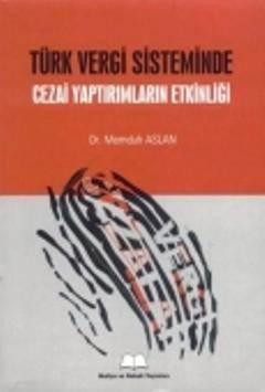 Türk Vergi Sisteminde Cezai Yaptırımların Etkinliği