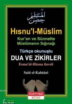 Hısnu'l-Müslim - Türkçe Okunuşlu Dua Ve Zikirler; Esma'ül Hüsna İlaveli