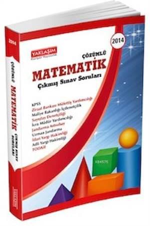 Tüm Sınavlara Yönelik Çözümlü Matematik; Çıkmış Sınav Soruları