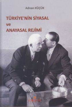 Türkiye'nin Siyasal Ve Anayasal Rejimi