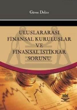 Uluslararası Finansal Kuruluşlar ve Finansal İstikrar Sorunu