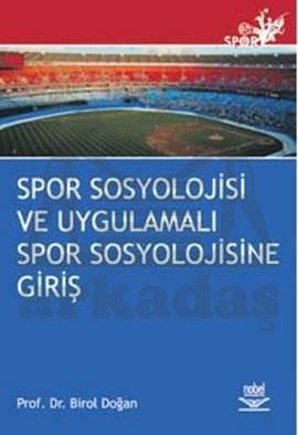 Spor Sosyolojisi ve Uygulamalı Spor Sosyolojisine Giriş