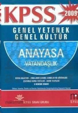 Maksimum KPSS Genel Yetenek Genel Kültür Vatandaşlık Anayasa 2009