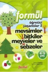 Öğretici Yaşantılar-2; Mevsimler, Bitkiler, Meyveler Ve Sebzeler