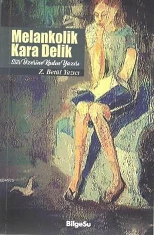 Melankolik Kara Delik; Şiir Üzerine Kadın Yazısı
