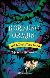 Korkunç Orman - Cüce Kız ve Kuzgun Oğlan