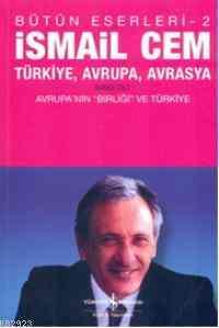 """Türkiye, Avrupa, Avrasya; 2.Cilt & Avrupanın """"Birliği"""" ve Türkiye"""