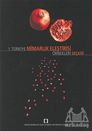 1. Türkiye Mimarlık Eleştirisi Örnekleri Seçkisi