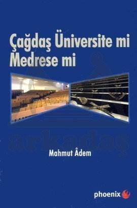 Çağdaş Üniversite mi Medrese mi?