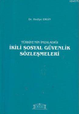 Türkiye'nin İmzaladığı İkili Sosyal Güvenlik Sözleşmeleri