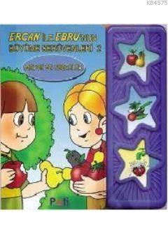 Ebru Ve Ercanın Büyüme Serüvenleri 2 - Meyve Ve Sebzeler
